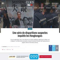Une série de disparitions suspectes inquiète les Hongkongais