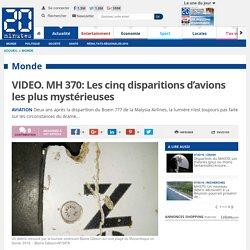 VIDEO. MH 370: Les cinq disparitions d'avions les plus mystérieuses