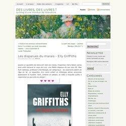 Les disparues du marais de Elly Griffiths - Des livres, des livres !