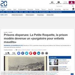 Prisons disparues: La Petite Roquette, la prison modèle devenue un «purgatoire pour enfants maudits»