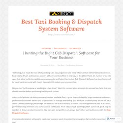 Hunting the Right Cab Dispatch Software for Your Business