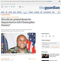 Should an armed drone be dispatched to kill Christopher Dorner?