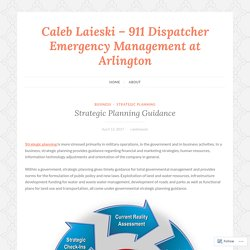 Strategic Planning Guidance – Caleb Laieski – 911 Dispatcher Emergency Management at Arlington