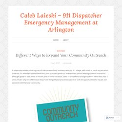 Different Ways to Expand Your Community Outreach – Caleb Laieski – 911 Dispatcher Emergency Management at Arlington