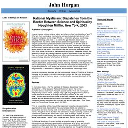 Rational Mysticism: Dispatches from the Border Between Science and Spirituality - John Horgan