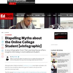 Dispelling Myths about the Online College Student