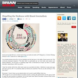 Dispelling the Darkness with Brand Journalism Brian Solis