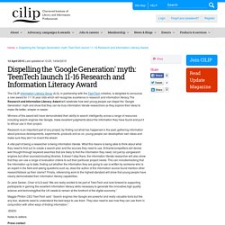Dispelling the 'Google Generation' myth: TeenTech launch 11-16 Research and Information Literacy Award