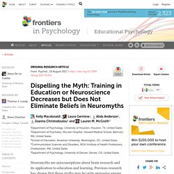 Dispelling the Myth: Training in Education or Neuroscience Decreases but Does Not Eliminate Beliefs in Neuromyths
