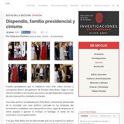 Dispendio, familia presidencial y cinismo