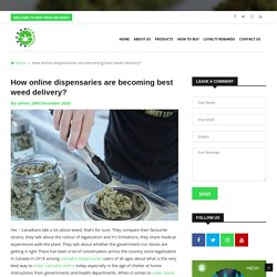 How online dispensaries are becoming best weed delivery?
