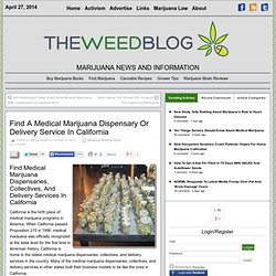 Find A Medical Marijuana Dispensary Or Delivery Service In California