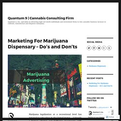 Marketing For Marijuana Dispensary – Do's and Don'ts – Quantum 9