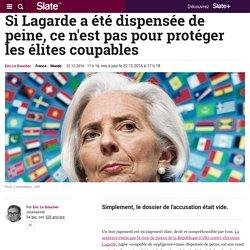 Si Lagarde a été dispensée de peine, ce n'est pas pour protéger les élites coupables