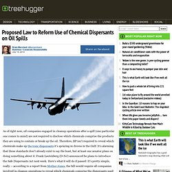 Proposed Law to Reform Use of Chemical Dispersants on Oil Spills