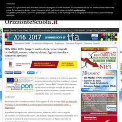 PON 2014-2020. Progetti contro dispersione: importi richiedibili, numero minimo alunni, figure coinvolte e compensi spettanti – Orizzonte Scuola