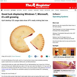Good luck displacing Windows 7, Microsoft, it's still growing