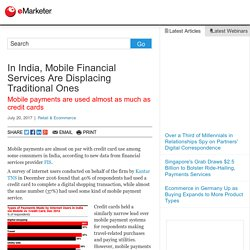 In India, Mobile Financial Services Are Displacing Traditional Ones - eMarketer