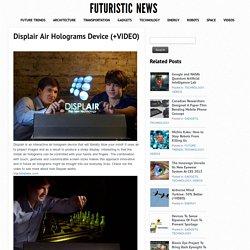 Displair Air Holograms Device