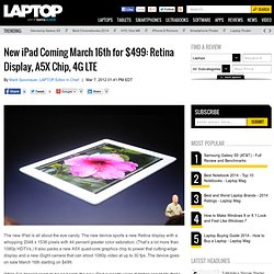 New iPad Coming March 16th for $499: Retina Display, A5X Chip, 4G LTE