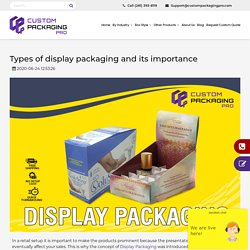 Types of display packaging and its importance