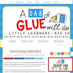 How to Display Student Work - A Dab of Glue Will Do