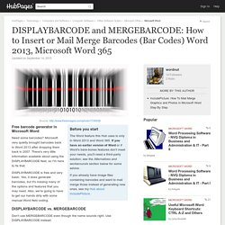 DISPLAYBARCODE and MERGEBARCODE: How to Insert or Mail Merge Barcodes (Bar Codes) Word 2013, Microsoft Word 365