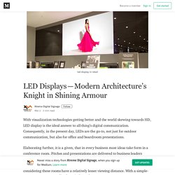 LED Displays — Modern Architecture's Knight in Shining Armour