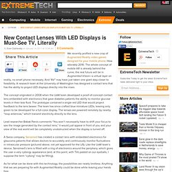 New Contact Lenses With LED Displays is Must-See TV, Literally - Technology News by ExtremeTech