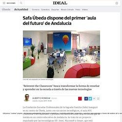 Safa Úbeda dispone del primer 'aula del futuro' de Andalucía