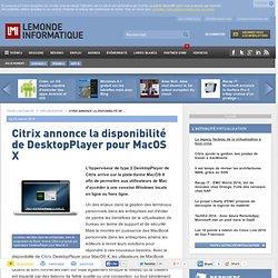 Citrix annonce la disponibilité de DesktopPlayer pour MacOS X
