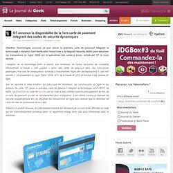 OT annonce la disponibilité de la 1ere carte de paiement intégrant des codes de sécurité dynamiques