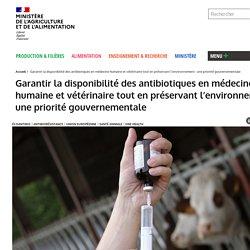 MAA 12/10/20 Garantir la disponibilité des antibiotiques en médecine humaine et vétérinaire tout en préservant l'environnement : une priorité gouvernementale