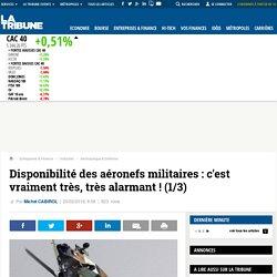 Disponibilité des aéronefs militaires: c'est vraiment très, très alarmant ! (1/3)
