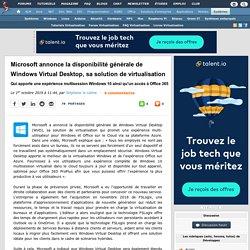 Microsoft annonce la disponibilité générale de Windows Virtual Desktop, sa solution de virtualisation qui apporte une expérience multisession Windows 10 ainsi qu'un accès à Office 365