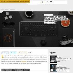 Loupedeck, la console dédiée à Lightroom enfin disponible - Accessoires