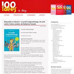 Disponible en librairie : Le profil d'apprentissage, Un outil contre l'échec scolaire, de Katharina Turecek