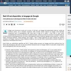Dart 2.0 est disponible, le langage de Google a été optimisé pour le développement Web et mobile côté client