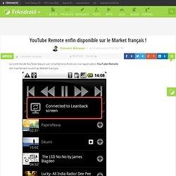 YouTube Remote enfin disponible sur le Market français ! « FrAndroid Communauté Android