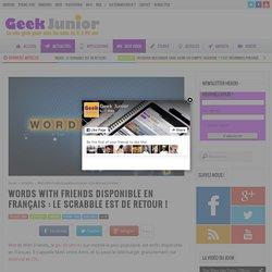 Words With Friends disponible en français : le Scrabble est de retour !