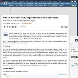 PHP 7.4 devrait être rendu disponible vers la fin de cette année, voici un aperçu des nouveautés qui pourraient y figurer