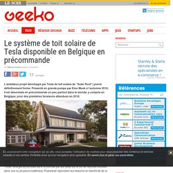 Le système de toit solaire de Tesla disponible en Belgique en précommande