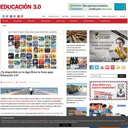 ¡Ya disponible en la App Store la Guía apps Educación 3.0!