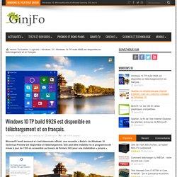 Windows 10 TP build 9926 est disponible en téléchargement et en français.