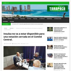 Insulza no va a estar disponible para una votación cerrada en el Comité Central. – Tarapaca Online