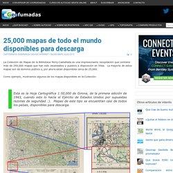 25,000 mapas de todo el mundo disponibles para descarga - Geofumadas
