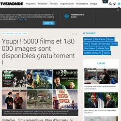 Youpi ! 6000 films et 180 000 images sont disponibles gratuitement !