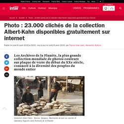 Photo : 23.000 clichés de la collection Albert-Khan disponibles gratuitement sur internet