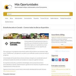 Estudia becado en Canadá - Conoce todas las Becas disponibles - Más Oportunidades
