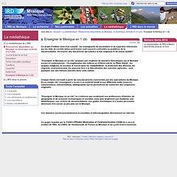 Enseigner le Mexique en 1 clic / Ressources disponibles au Mexique, en Amérique centrale et à Cuba / La médiathèque / Mexique / IRD - Sites de représentation / IRD - Mexique